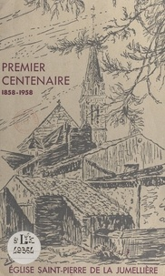 Gabriel Gourichon et Édouard Batardière - Premier centenaire de l'église Saint-Pierre de La Jumellière - 1858-1958.