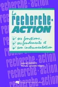 Gabriel Goyette et Michelle Lessard-Hébert - La recherche-action - Ses fonctions, son fondement et son instrumentation.