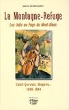Gabriel Grandjacques - La Montagne-Refuge - Les Juifs au Pays du Mont-Blanc, Saint-Gervais, Megève... 1940-1944.