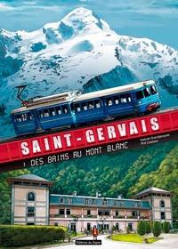 Gabriel Grandjacques et Philippe Castaza - Saint-Gervais - Des bains au Mont Blanc.