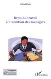 Gabriel Guéry - Droit du travail à l'intention des managers.