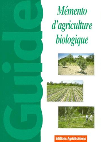 Gabriel Guet - MEMENTO D'AGRICULTURE BIOLOGIQUE. - Guide pratique à usage professionnel.