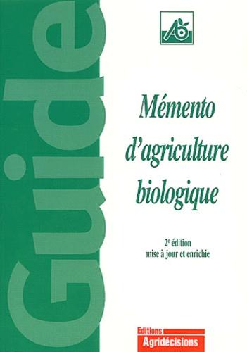 Gabriel Guet - Mémento d'agriculture biologique. - 2ème édition mise à jour et enrichie.