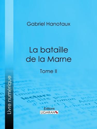 La Bataille de la Marne. Tome II