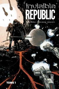 Gabriel Hardman et Corinna Bechko - Invisible Republic Tome 1 : .