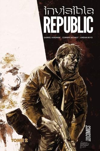 Gabriel Hardman et Corinna Bechko - Invisible Republic Tome 2 : .