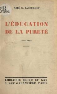 Gabriel Jacquemet - L'éducation de la pureté.
