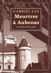 Gabriel Jan - Meurtres à Aubenas - Les crocs de la nuit.