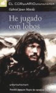 Gabriel Janer Manila - He jugado con lobos.