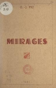 """Gabriel-Jean Pic - Mirages - Extraits du recueil """"Mirages""""."""