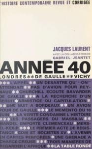 Gabriel Jeantet et Jacques Laurent - Année 40 - Londres, de Gaulle, Vichy.