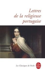 Gabriel Joseph de La Vergne Guilleragues - Lettres portugaises et Suites.