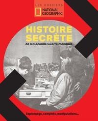 Gabriel Joseph-Dezaize - L'histoire secrète de la Seconde Guerre mondiale.
