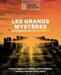 Gabriel Joseph-Dezaize - Les grands mystères expliqués par la science - Animaux fabuleux et monstres, ovnis et fantômes, sorcières, légendes et lieux sacrés.