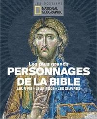 Gabriel Joseph-Dezaize - Les plus grands personnages de la Bible - Leur vie, leur rôle, leurs oeuvres.