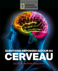 Gabriel Joseph-Dezaize et Catherine Ritchie - Questions-réponses autour du cerveau - Les toutes dernières découvertes.