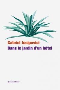 Gabriel Josipovici - Dans le jardin d'un hôtel.