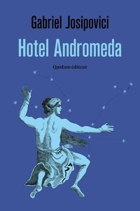 Gabriel Josipovici - Hotel Andromeda.