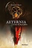 Gabriel Katz - Aeternia Tome 1 : La marche du prophète.
