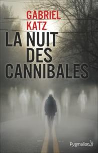 Gabriel Katz - La nuit des cannibales.