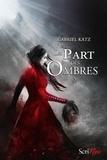 Gabriel Katz - La part des ombres Tome 2 : .
