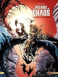 Gabriel Katz et Stéphane Créty - La pierre du chaos Tome 2 : Le temps des barbares.