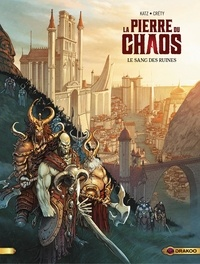 Gabriel Katz et Stéphane Créty - Pierre du chaos - Volume 1 - Le sang des ruines.