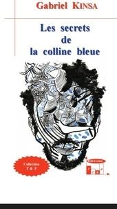 Gabriel Kinsa - Les secrets de la colline bleue.