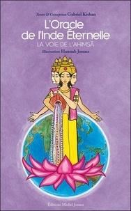 Gabriel Kishan - L'oracle de l'Inde éternelle, la voie de l'Ahimsa - 1 livre et 50 cartes.