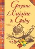 Gabriel Laborieux - Guyane, la cuisine de Gaby.