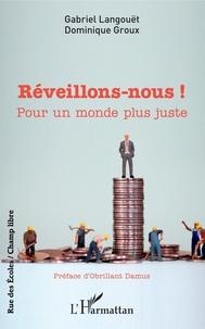 Gabriel Langouët et Dominique Groux - Réveillons-nous ! - Pour un monde plus juste.