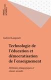 Gabriel Langouët - Technologie de l'éducation et démocratisation de l'enseignement - Méthodes pédagogiques et classes sociales.