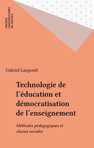 Technologie de l'éducation et démocratisation de l'enseignement. Méthodes pédagogiques et classes sociales