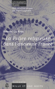 Gabriel Le Bras - La Police religieuse dans l'ancienne France.