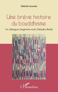 Une brève histoire du bouddhisme - Un dialogue imaginaire avec Daisaku Ikeda.pdf