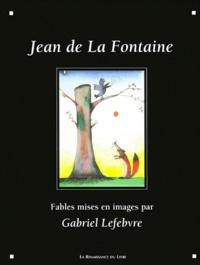 Gabriel Lefebvre et Jean de La Fontaine - .