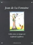 Gabriel Lefebvre et Jean de La Fontaine - Jean de la Fontaine - Fables mises en images.