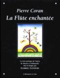 Gabriel Lefebvre et Pierre Coran - La Flûte enchantée - Le récit poétique de l'opéra de Mozart et Schikaneder mis en images.