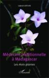 Gabriel Lefevre - Médecine traditionnelle à Madagascar - Les mots-plantes.