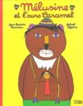 Gabriel Lefevre et Jean-Baptiste Baronian - Mélusine et l'ours Caramel.