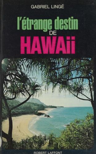 L'étrange destin de Hawaii