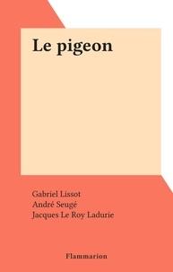 Gabriel Lissot et André Seugé - Le pigeon.