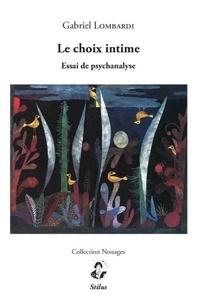 Gabriel Lombardi - Le choix intime - Essai de psychanalyse.