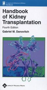 Handbook of Kidney Transplantation - Gabriel-M Danovitch | Showmesound.org