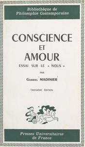 Gabriel Madinier et Félix Alcan - Conscience et amour - Essai sur le Nous.