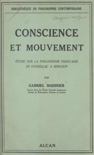 Gabriel Madinier - Conscience et mouvement - Étude sur la philosophie française de Condillac à Bergson.