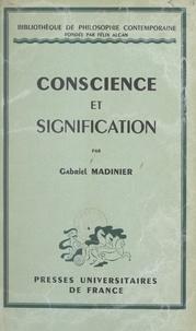 Gabriel Madinier et Félix Alcan - Conscience et signification - Essai sur la réflexion.