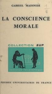 Gabriel Madinier et Jean Lacroix - La conscience morale.