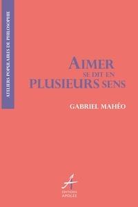 Gabriel Mahéo - Aimer se dit en plusieurs sens.