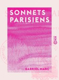 Gabriel Marc - Sonnets parisiens - Caprices et fantaisies.